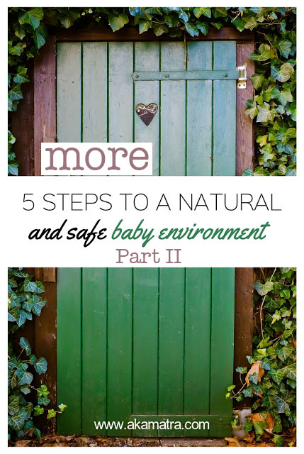 5 more steps to a safe and natural baby environment.  Part II