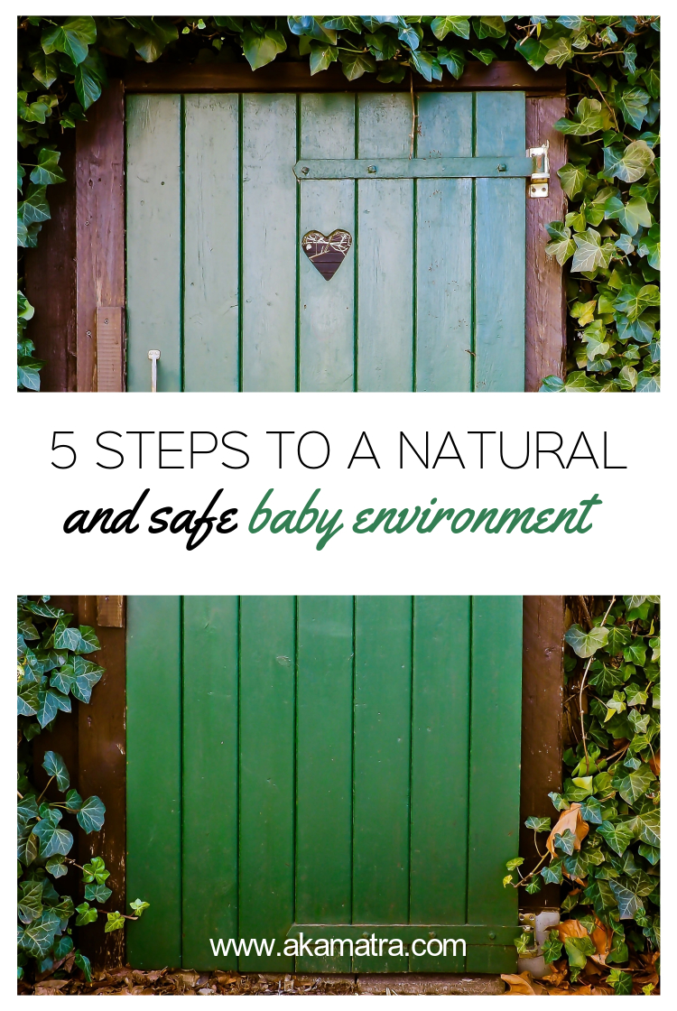 5 steps to a safe and natural baby environment. Part I.