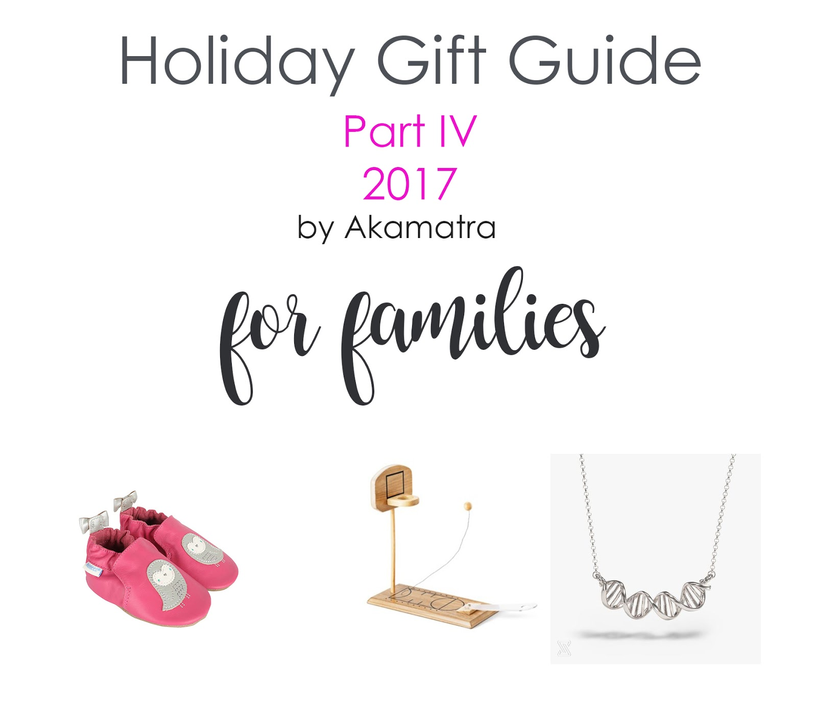 2017 Holiday Gift Guide part IV. For families.