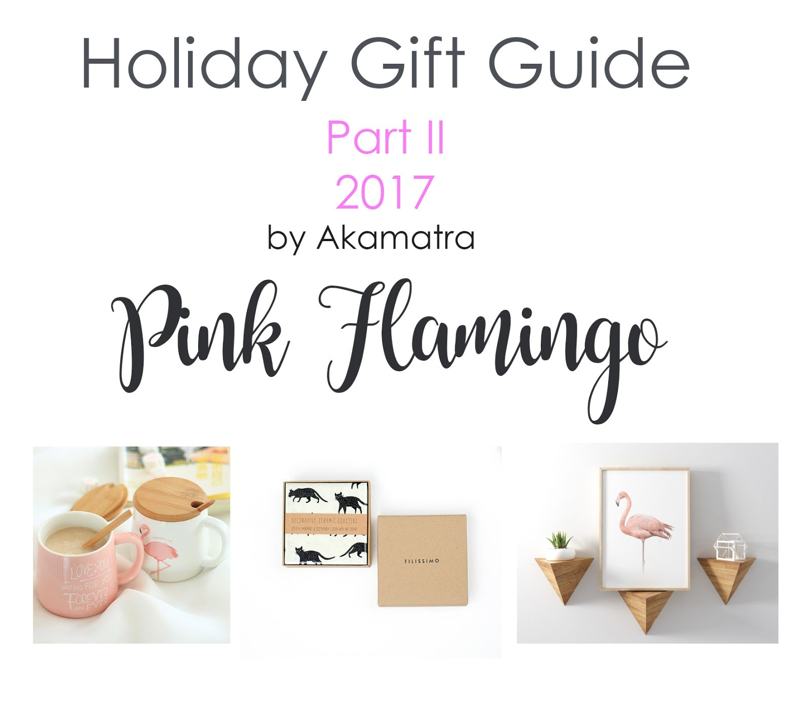 2017 Holiday Gift Guide part II. The pink flamingo factor