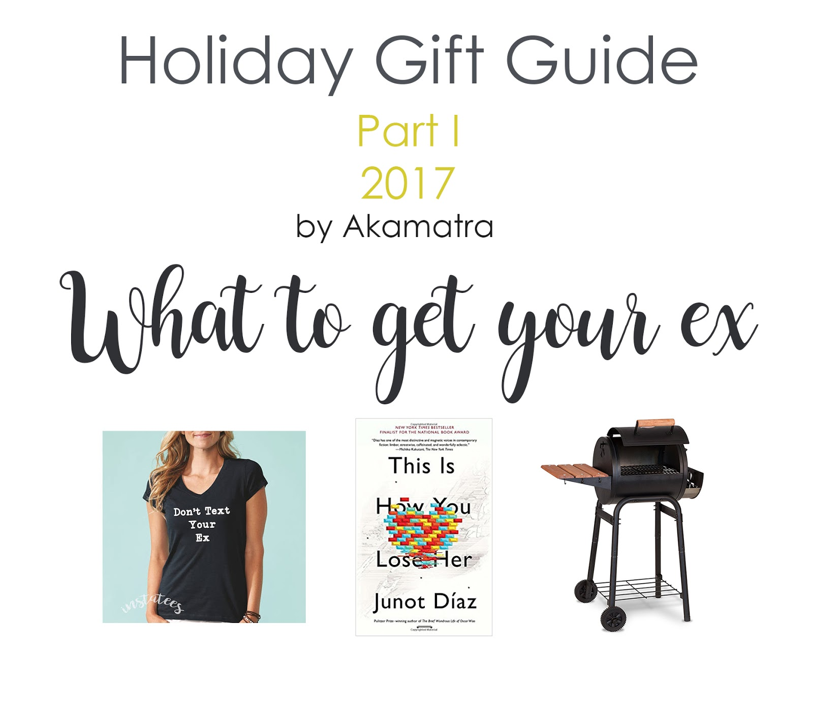 2017 Holiday Gift Guide part I. What to get your ex.