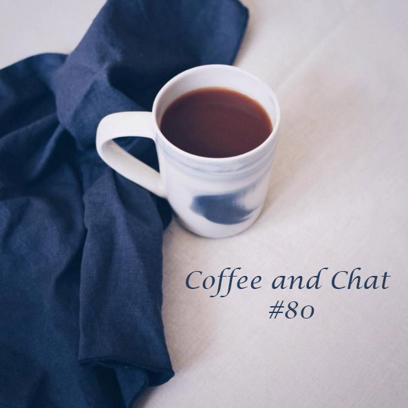 Coffee and Chat #80